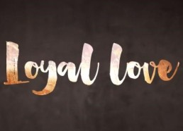 Loyal Love